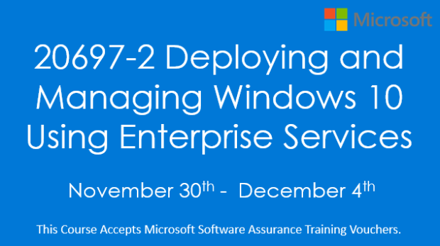 20697-2 Deploying and Managing Windows 10 Using Enterprise Services